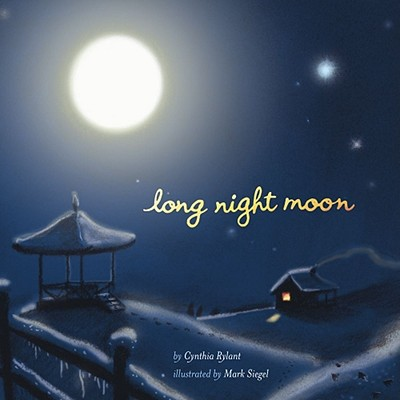 Long Night Moon By Rylant, Cynthia/ Siegel, Mark (ILT)