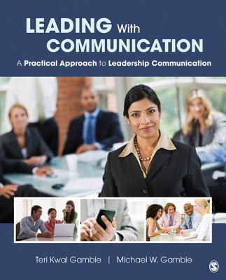Leading With Communication By Gamble, Teri S. Kwal/ Gamble, Michael W.